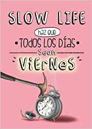 Comrpar libro Slow Life Haz que todos los días sean viernes